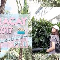 BORACAY, PHILIPPINES 2017 (Pt. II)